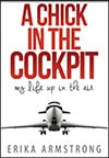 Book Cover - A Chick in the Cockpit - Erika Armstrong
