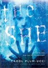 Book Cover - The She by Carol Plum-Ucci