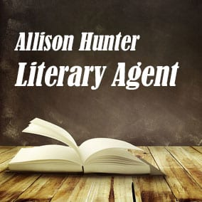 Profile of Allison Hunter Book Agent - Literary Agent