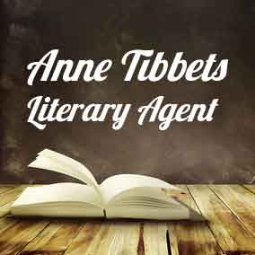 Profile of Anne Tibbets Book Agent - Literary Agent