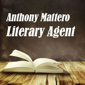 Profile of Anthony Mattero Book Agent - Literary Agent