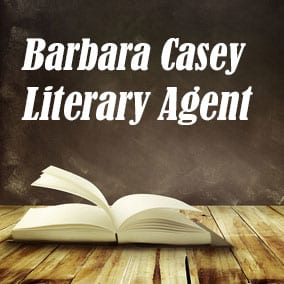 Profile of Barbara Casey Book Agent - Literary Agent