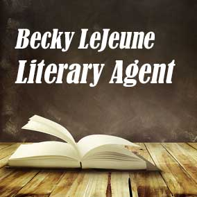 Profile of Becky LeJeune Book Agent - Literary Agent