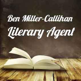 Profile of Ben Miller-Callihan Book Agent - Literary Agents