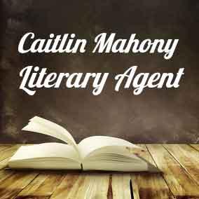 Literary Agent Caitlin Mahony – William Morris Endeavor Entertainment