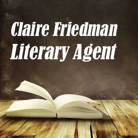 Literary Agent Claire Friedman – InkWell Management