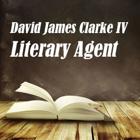 Profile of David James Clarke IV Book Agent - Literary Agents