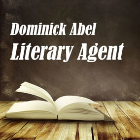Profile of Dominick Abel Book Agent - Literary Agent