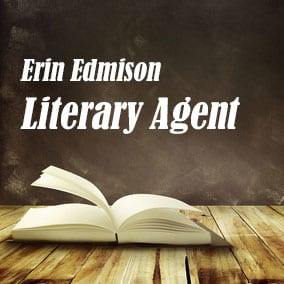 Literary Agent Erin Edmison – Edmison/Harper Literary Scouting