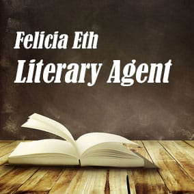 Literary Agent Felicia Eth – Felicia Eth Literary Representation