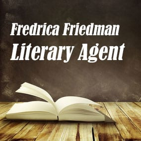 Profile of Fredrica Friedman Book Agent - Literary Agent