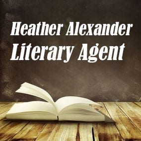 Profile of Heather Alexander Book Agent - Literary Agent