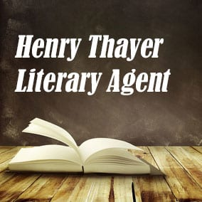 Profile of Henry Thayer Book Agent - Literary Agent