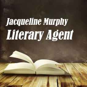 Profile of Jacqueline Murphy Book Agent - Literary Agent