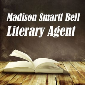 Profile of Madison Smartt Bell Book Agent - Literary Agent