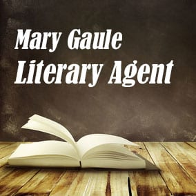 Profile of Mary Gaule Book Agent - Literary Agent