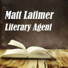 Profile of Matt Latimer Book Agent - Literary Agent