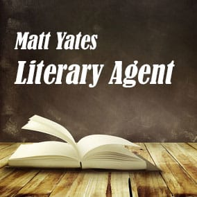 Profile of Matt Yates Book Agent - Literary Agent