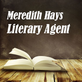 Profile of Meredith Hays Book Agent - Literary Agents