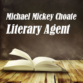"Literary Agent Michael ""Mickey"" Choate – The Choate Agency"