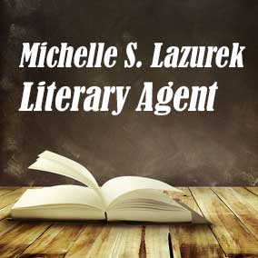 Profile of Michelle S Lazurek Book Agent - Liteary Agents