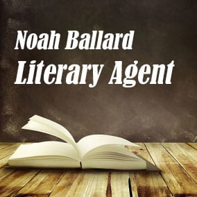Profile of Noah Ballard Book Agent - Literary Agent