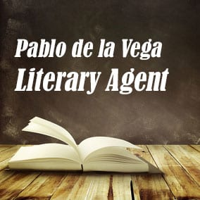 Profile of Pablo de la Vega Book Agent - Literary Agent