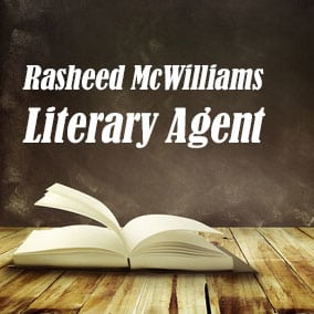 Literary Agent Rasheed McWilliams – The McWilliams Literary Agency