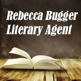 Profile of Rebecca Bugger Book Agent - Literary Agent
