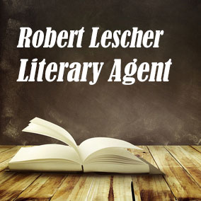 Profile of Robert Lescher Book Agent - Literary Agents