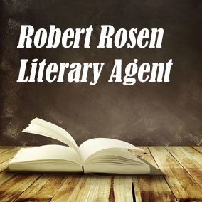 Profile of Robert Rosen Book Agent - Literary Agents