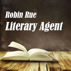 Literary Agent Robin Rue – Writers House