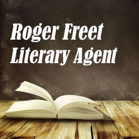 Profile of Roger Freet Book Agent - Literary Agent