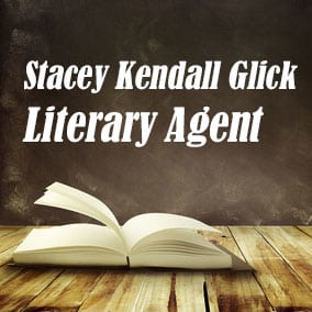 Literary Agent Stacey Kendall Glick – Dystel, Goderich & Bourret, LLC