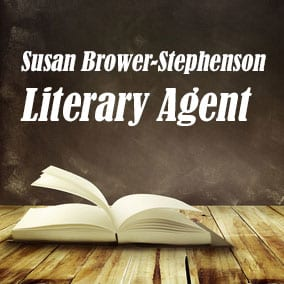 Profile of Susan Brower-Stephenson Book Agent - Literary Agent