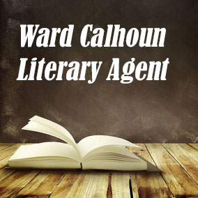 Profile of Ward Calhoun Book Agent - Literary Agents