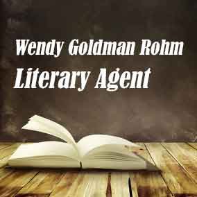Literary Agent Wendy Goldman Rohm – The Rohm Literary Agency