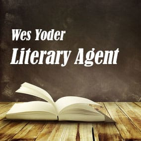 Profile of Wes Yoder Book Agent - Literary Agents