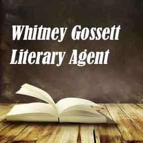 Profile of Whitney Gossett Book Agent - Literary Agent