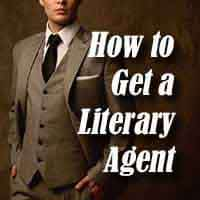 Literary Agents - How to Get a Book Agent, Publisher, and Book Deal