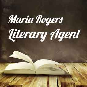 Profile of Maria Rogers Book Agent - Literary Agents