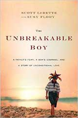 Book cover for The Unbreakable Boy by Scott LeRette
