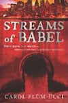 Book Cover - Streams of Babel by Carol Plum-Ucci